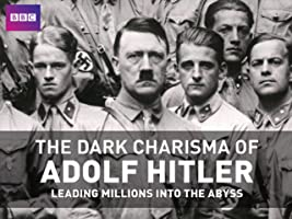 The Dark Charisma of Adolf Hitler: Leading Millions Into The Abyss - Season 1