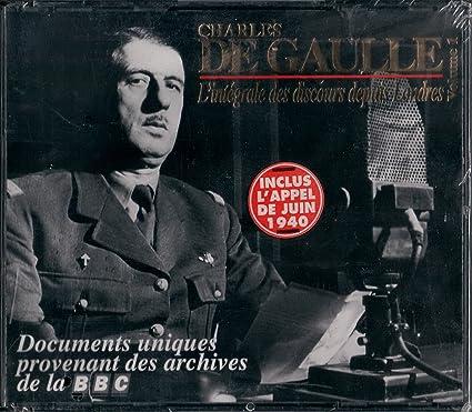Charles de Gaulle - L'intégrale des discours depuis Londres