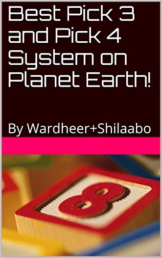 Best Pick 3 and Pick 4 System on Planet Earth!: By Wardheer+Shilaabo