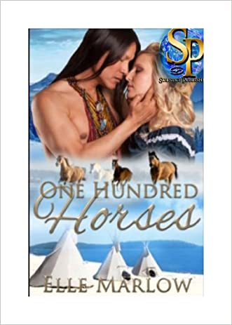 One Hundred Horses written by Elle Marlow
