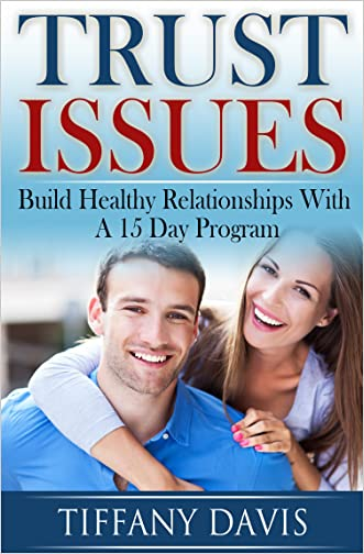 Trust Issues: Build Trust With A 15 Day Program (Love, Dating, Relationships, Anxiety, Jealousy Psychology, Relationship Insecurity, Relationship Red Flags, Couples Counseling)