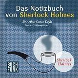 Das Notizbuch von Sherlock Holmes - Hörbuch Edition
