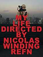 My Life Directed by Nicolas Winding Refn [HD]