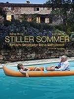 Stiller Sommer: Komische Szenen einer Ehe in S�dfrankreich