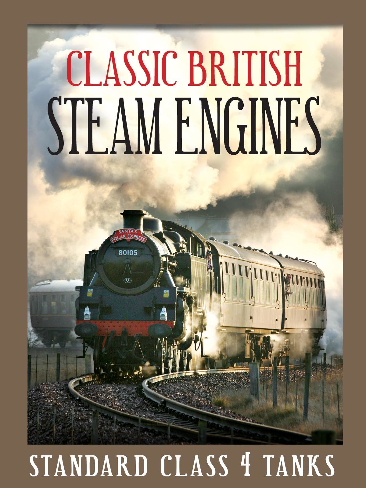 Classic British Steam Engines: Standard Class 4 Tanks
