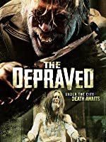 The Depraved [HD]
