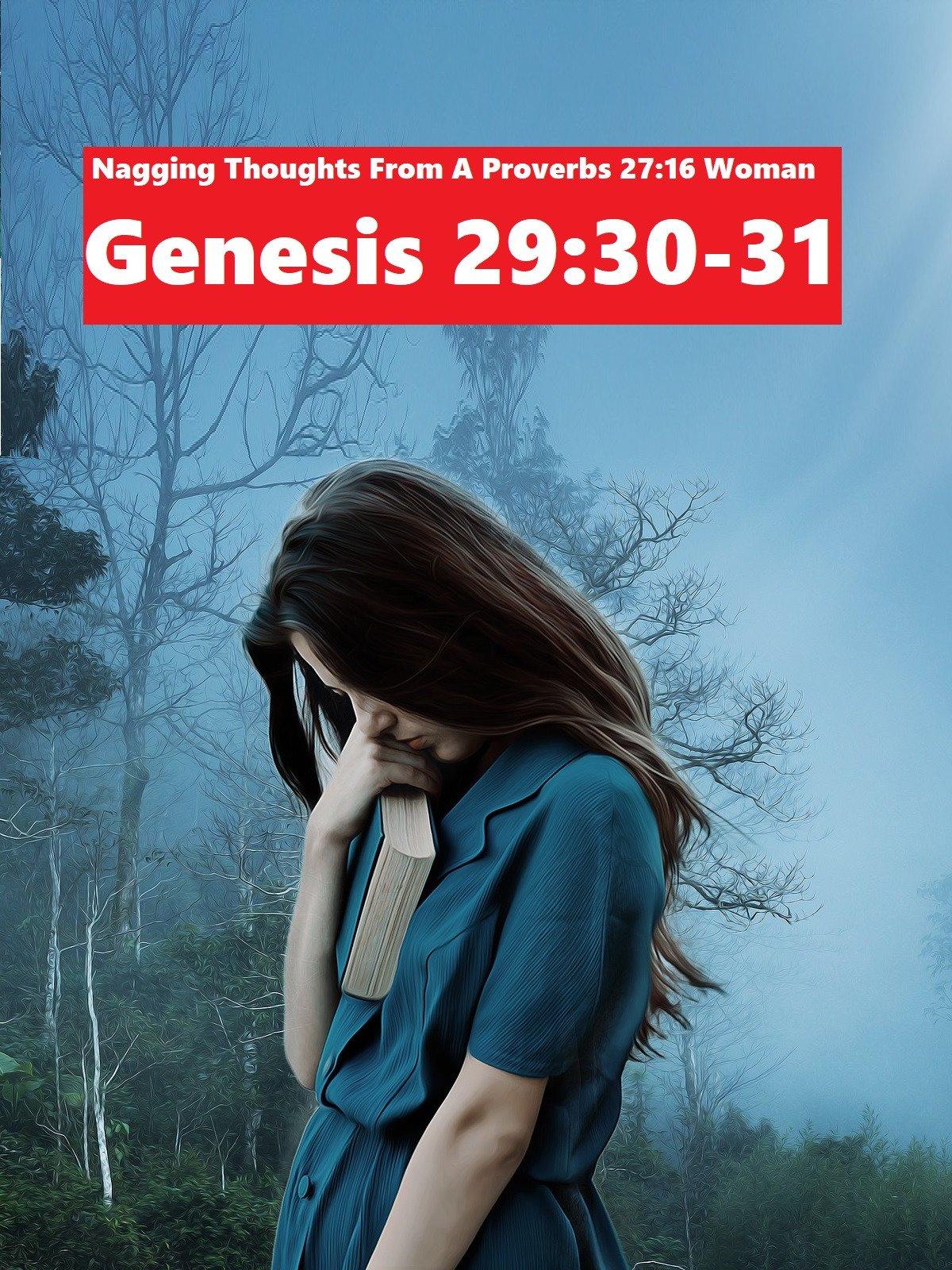 Nagging Thoughts: Genesis 29:30-31