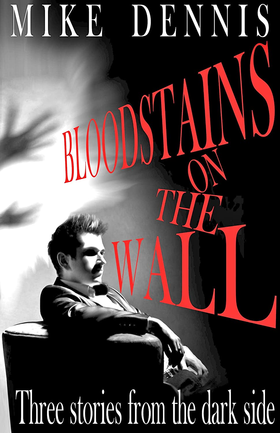cover art for the short story collection, Bloodstains on the Wall, by Mike Dennis