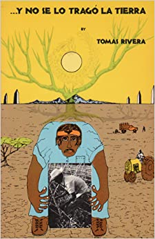 No Se Lo Trago La Tierra/And the Earth Did Not Part: Tomas Rivera