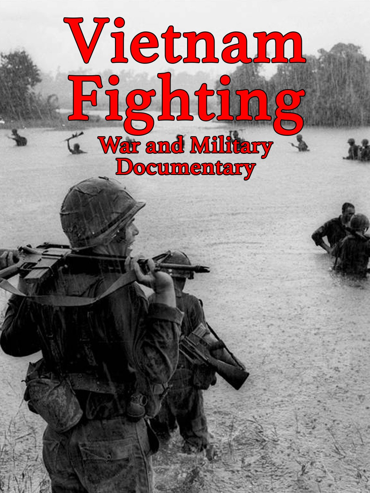 Vietnam Fighting: War and Military Documentary