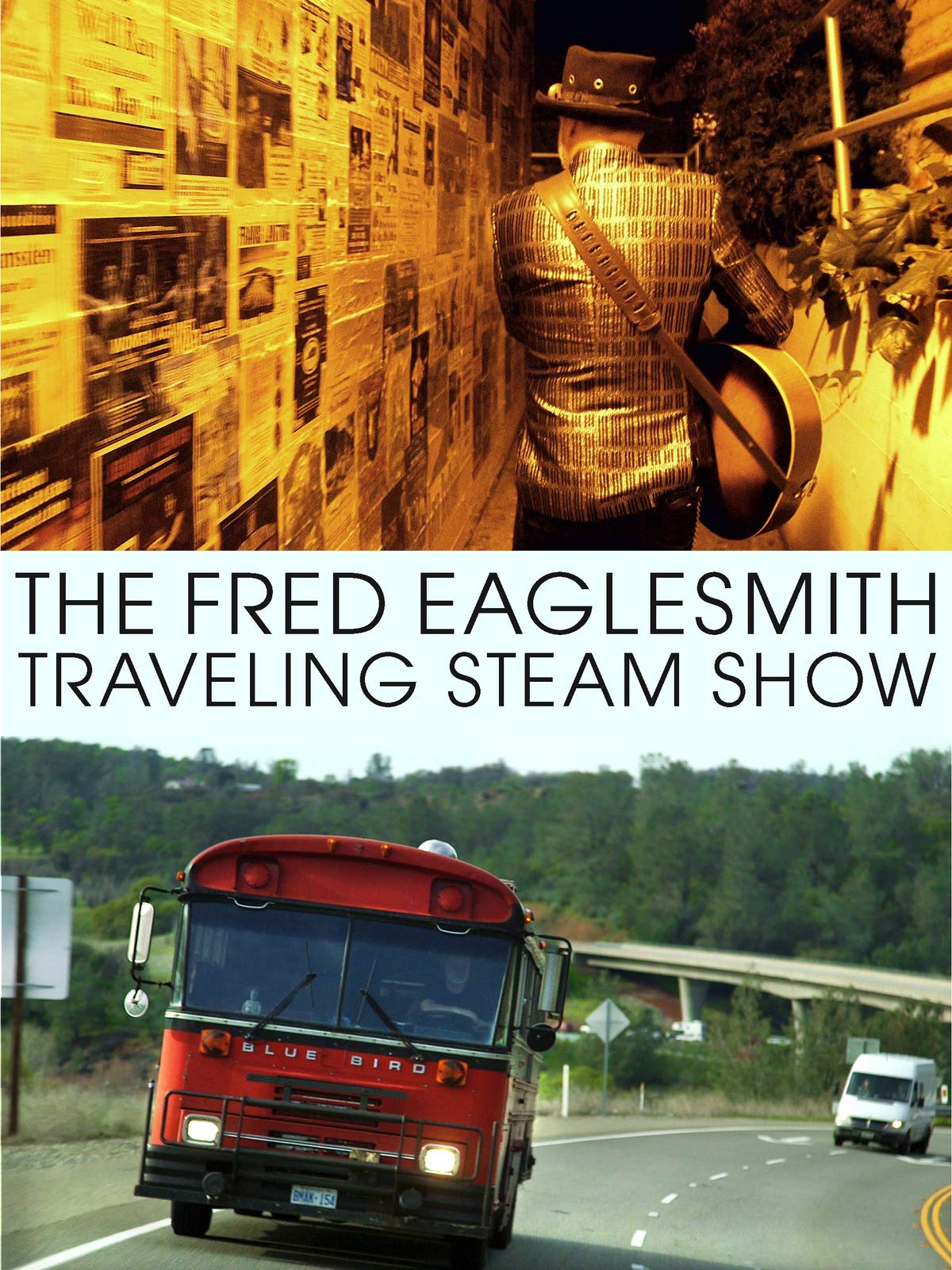 The Fred Eaglesmith Traveling Steam Show
