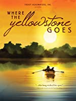 Where the Yellowstone Goes [HD]