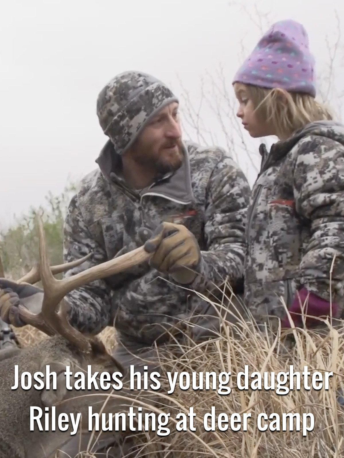 Josh takes his young daughter Riley hunting at deer camp on Amazon Prime Video UK