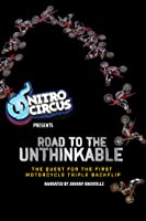 Road to the Unthinkable: The Quest for the Moto Triple Backflip (Narrated by Johnny Knoxville)