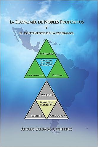 La Economia de Nobles Propositos: El Continente de la Esperanza (Spanish Edition)