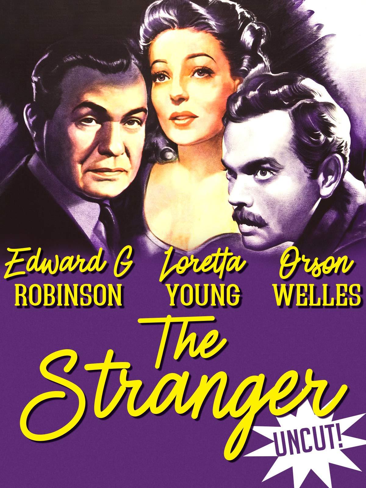 The Stranger - Edward G. Robinson, Loretta Young, Orson Welles, Uncut!