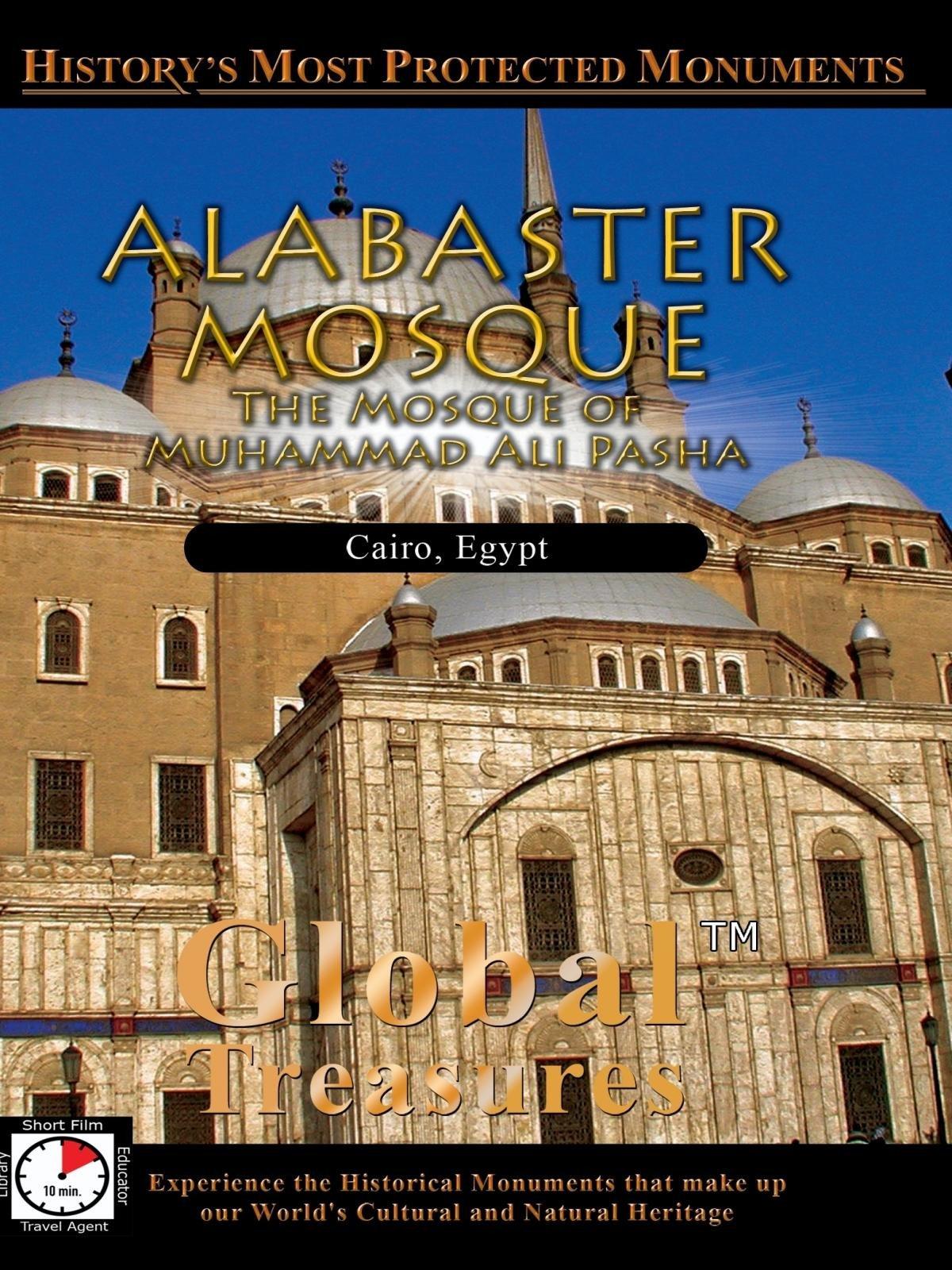 Global Treasures - Alabaster Mosque - The Mosque of Muhammad Ali Pasha - Cairo, Egypt on Amazon Prime Video UK