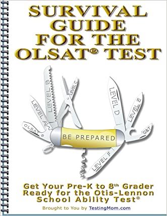 Testing Survival Guide for OLSAT® Test and Practice for Otis-Lennon School Abilities Test® (Testing Survival Guide by TestingMom.com Book 2) written by Testing Mom