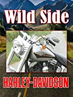 Ride On The Wild Side: Harley Davidson