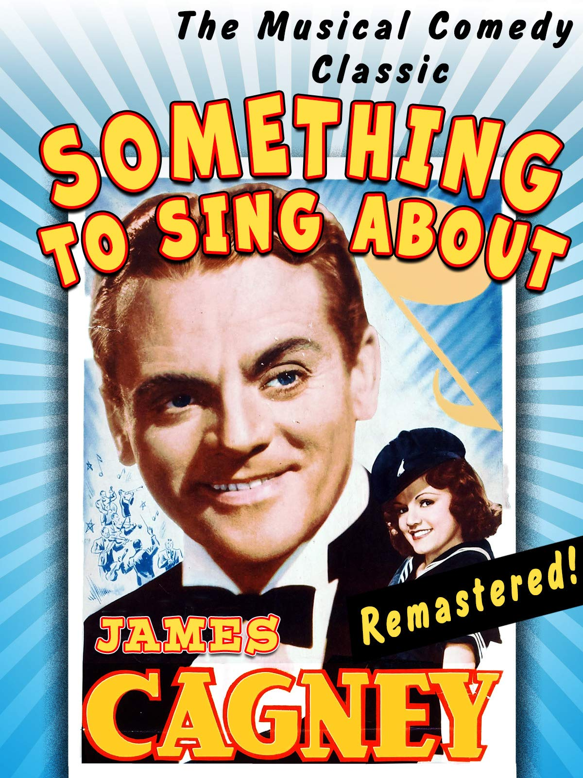 Something To Sing About - James Cagney, The Musical Comedy Classic, Remastered!