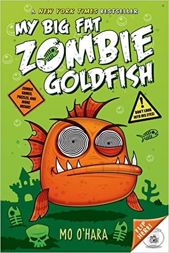 My Big Fat Zombie Goldfish written by Mo O%27Hara