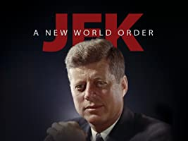JFK: A New World Order - Commemorative Documentary Series - Season 1