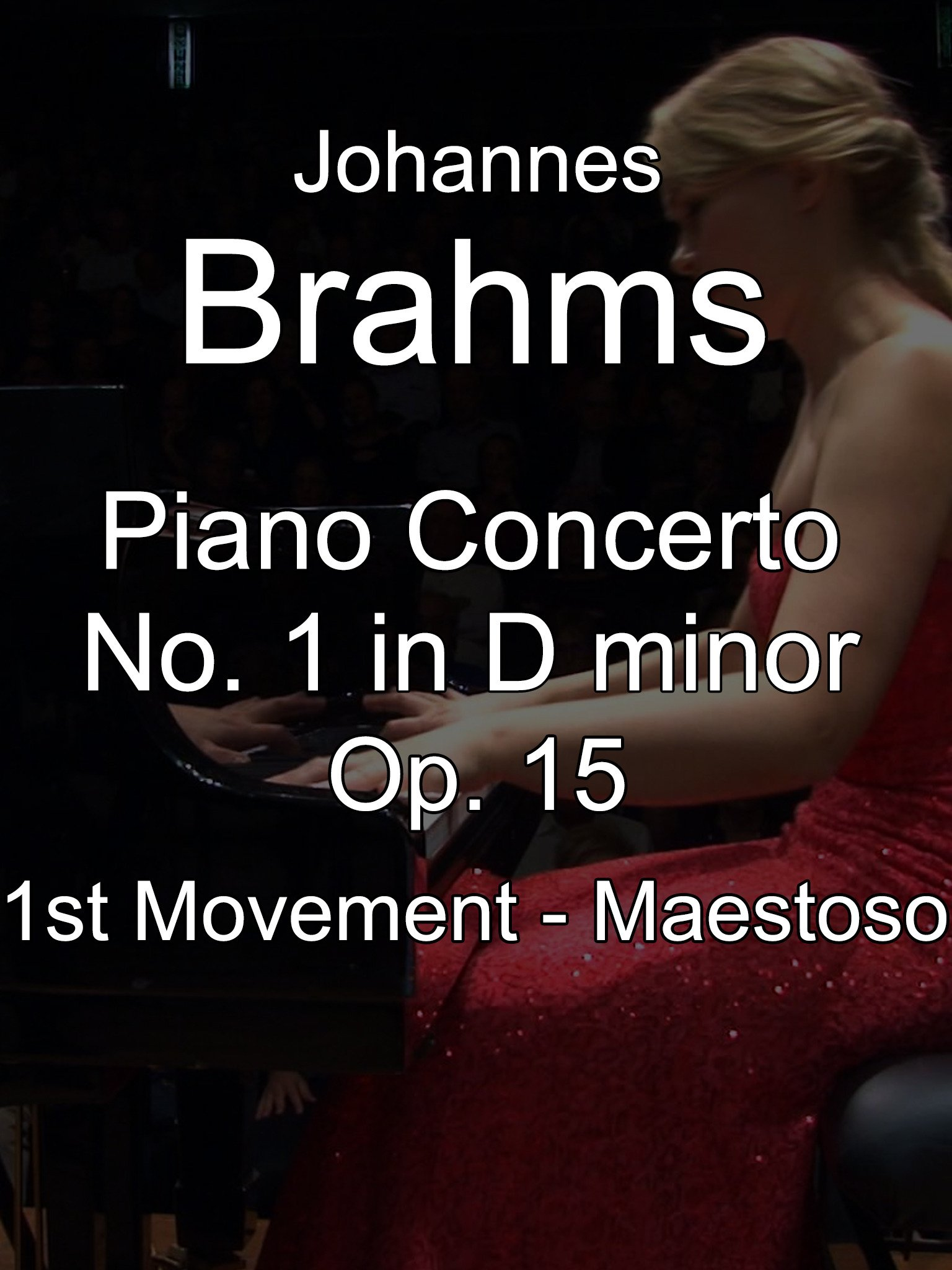 Johannes Brahms Piano Concerto No. 1 in D minor, Op. 15, 1st Movement