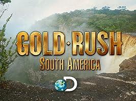 Gold Rush South America Season 1