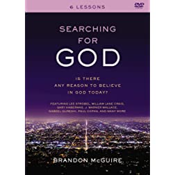 Searching for God: Is There Any Reason to Believe in God Today?
