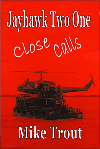 Close Calls (Jayhawk Two One Book 5) written by Michael Trout