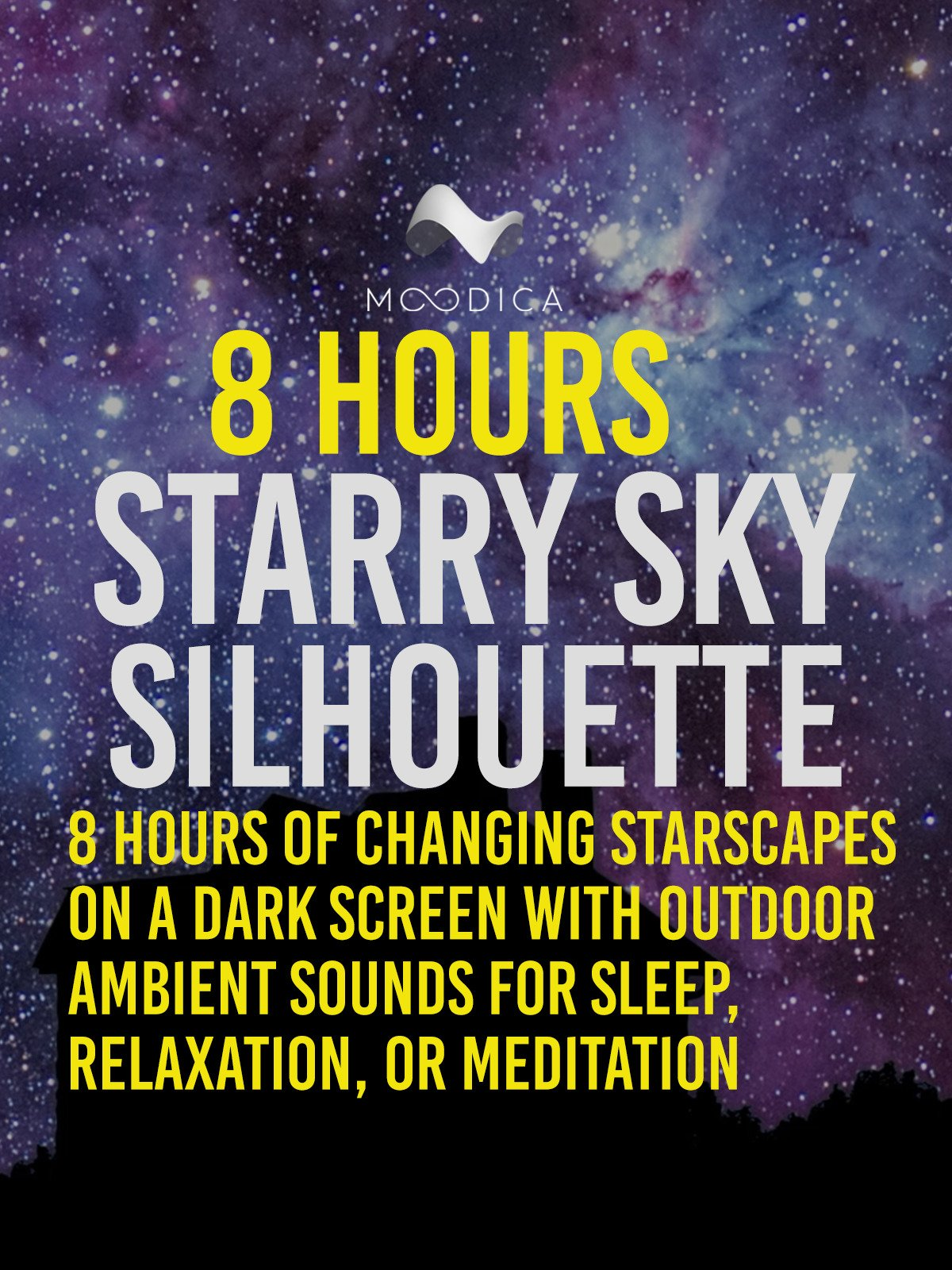 8 Hours: Starry Sky Silhouette: 8 Hours of Changing Starscapes On A Dark Screen With Outdoor Ambient Sounds For Sleep, Relaxation, or Meditation