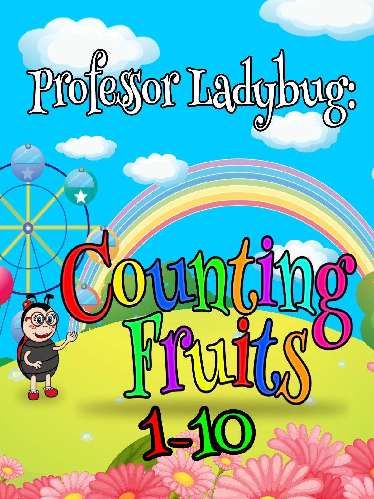 Professor Ladybug: Counting Fruits 1-10