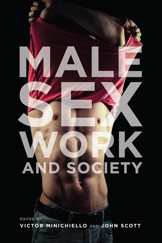 Male Sex Work and Society - Victor Minichiello,John Scott