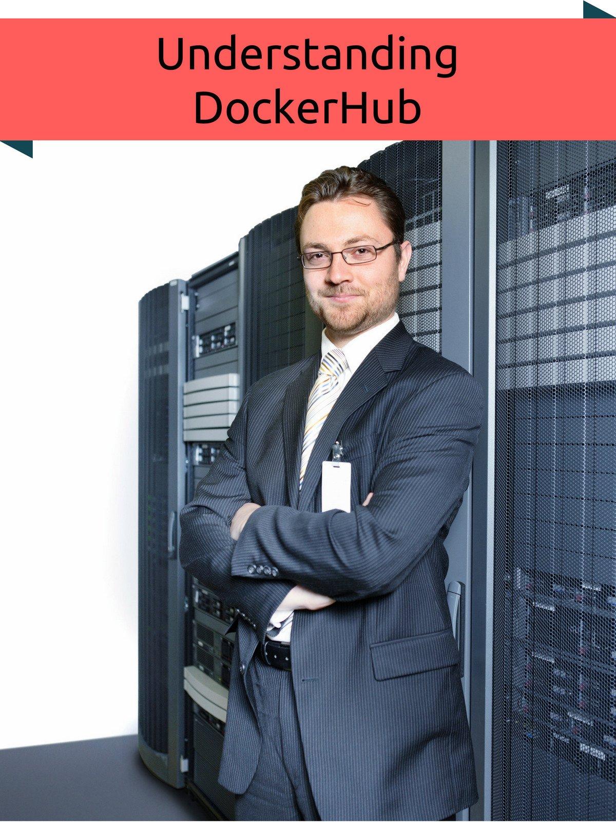 Understanding Docker Hub