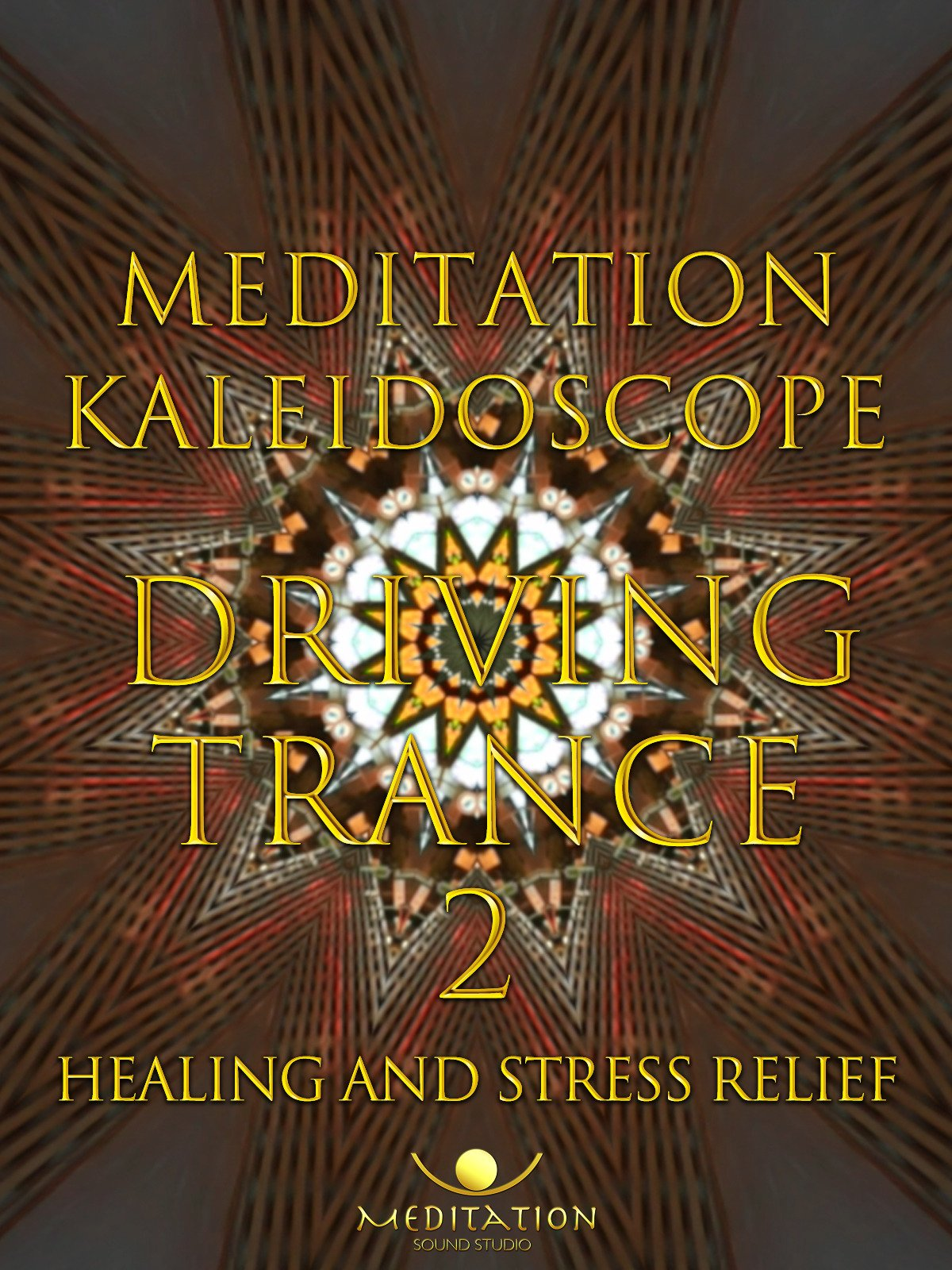 healing and stress relief meditation sound studio kaleidoscope driving trance 2