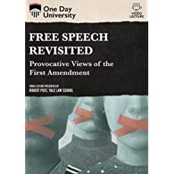 Free Speech Revisited: Provocative Views Of The First Amendment