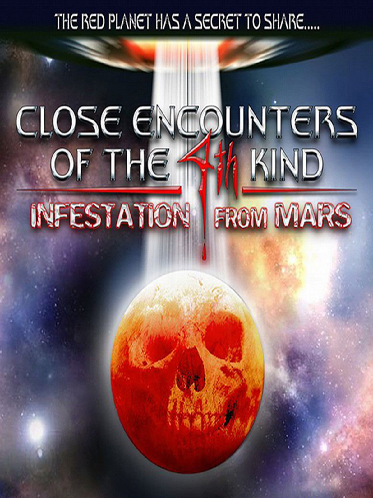 Close Encounters of the 4th Kind: Infestation from Mars on Amazon Prime Instant Video UK