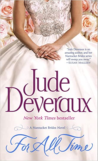 For All Time: A Nantucket Brides Novel (Nantucket Brides Trilogy Book 2) written by Jude Deveraux