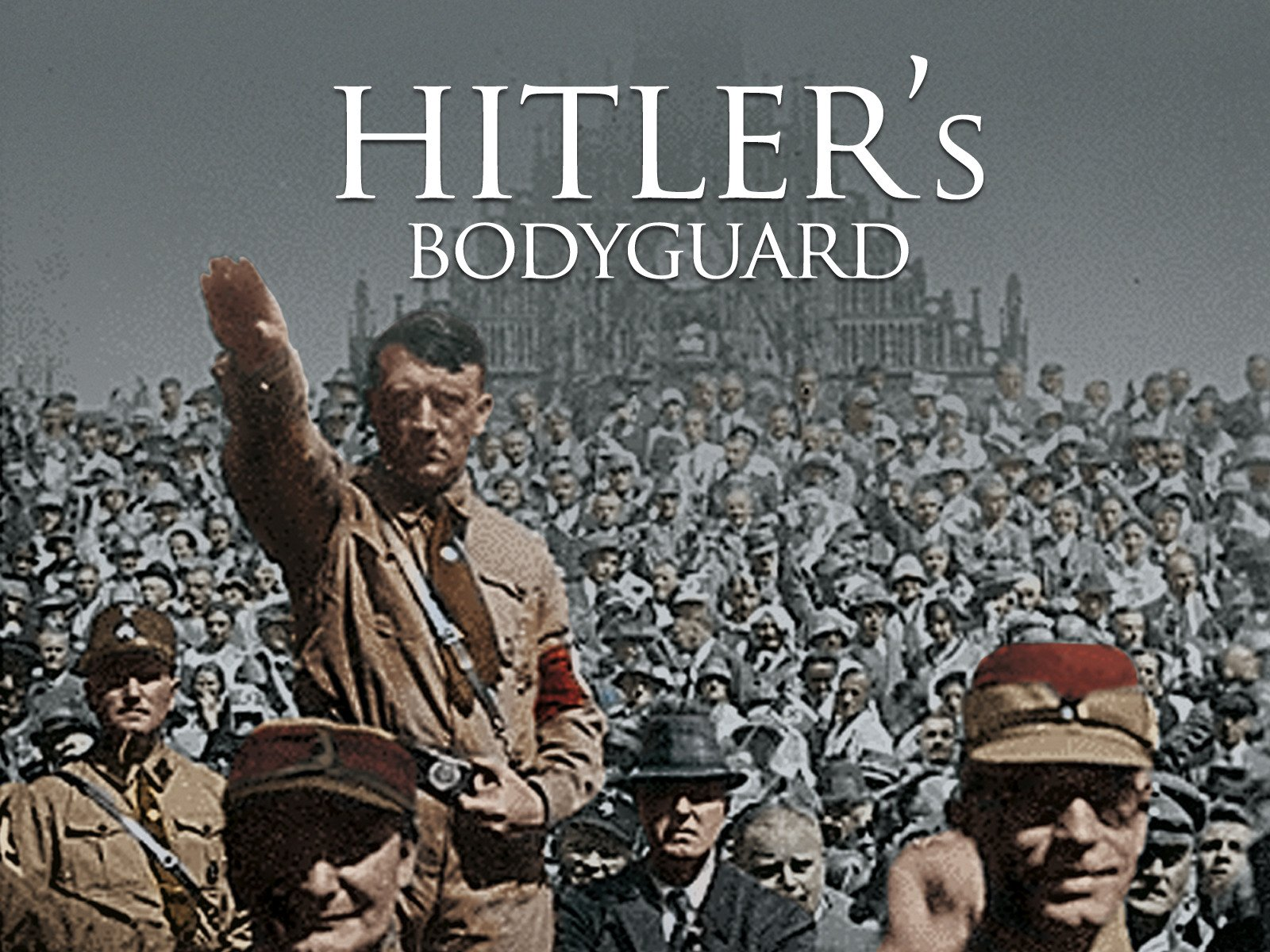 Hitler's Bodyguard on Amazon Prime Video UK