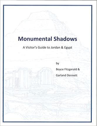 Monumental Shadows - A Visitor's Guide to Jordan & Egypt