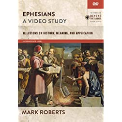 Ephesians, A Video Study: 18 Lessons on History, Meaning, and Application