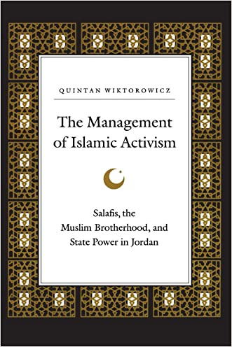 The Management of Islamic Activism: Salafis, the Muslim Brotherhood, and State Power in Jordan (Suny Series in Middle Eastern Studies) (Suny Series, Middle Eastern Studies)