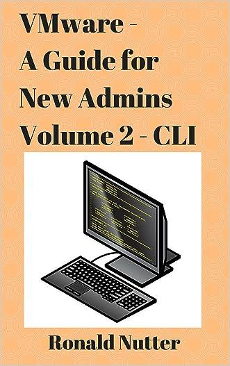 VMware - A Guide for New Admins (CLI)
