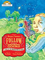 Follow the Drinking Gourd, Told by Morgan Freeman with Music by Taj Mahal