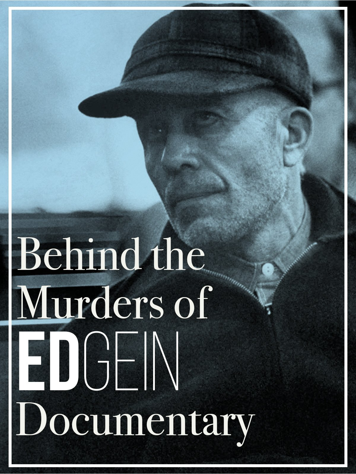 Behind the Murders of Ed Gein Documentary on Amazon Prime Video UK