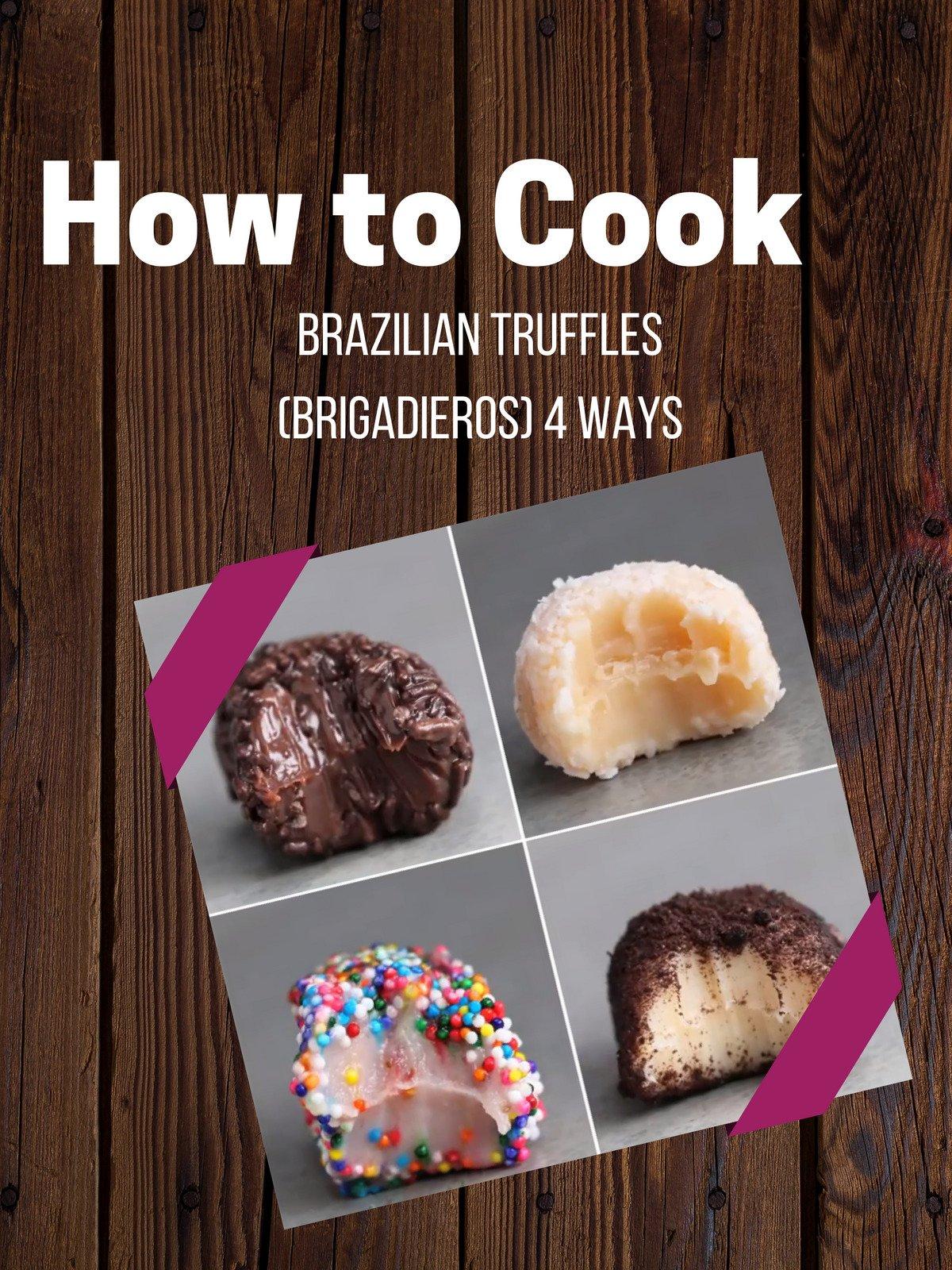 Brazilian Truffles (Brigadieros) 4 Ways