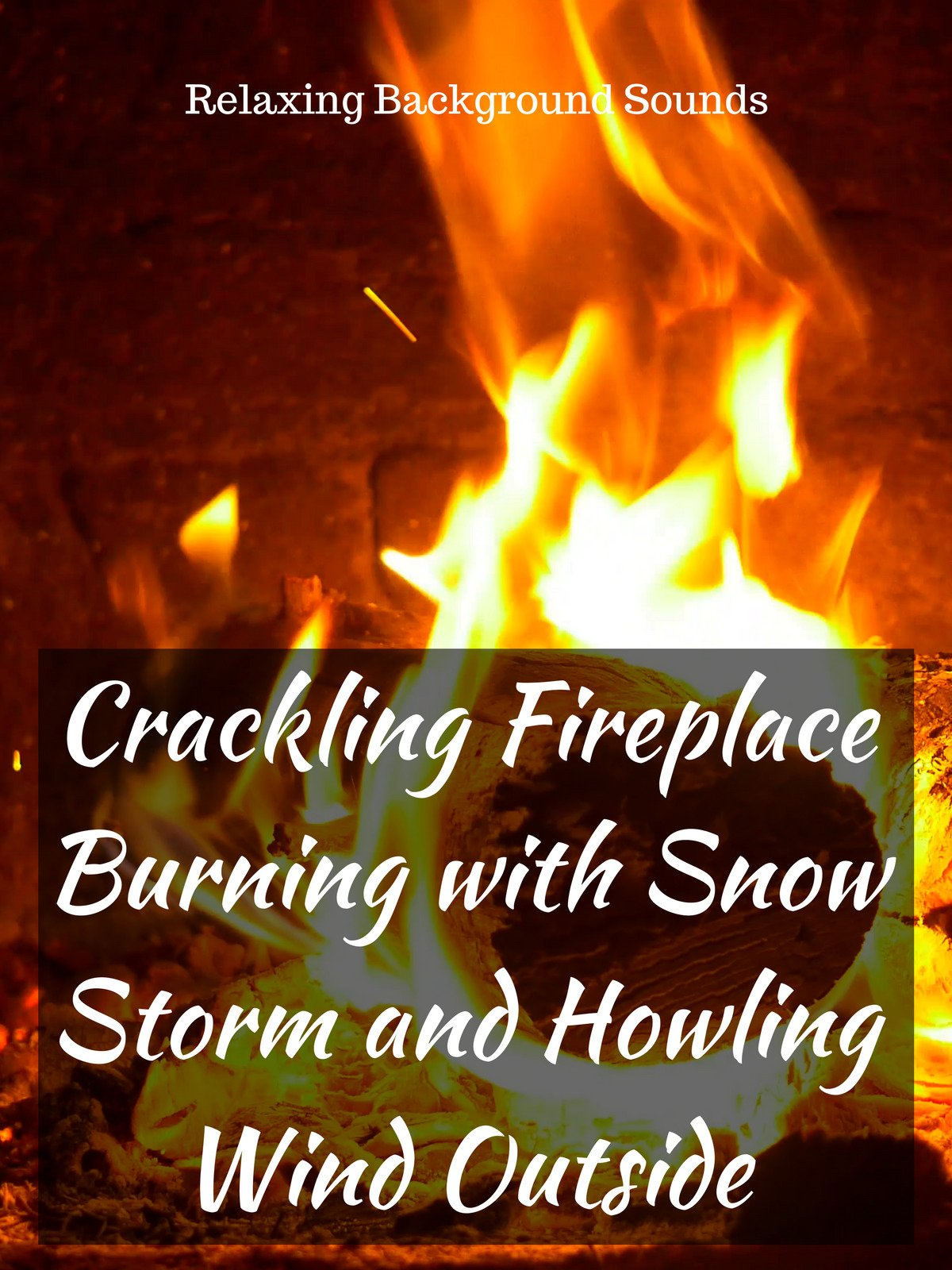 Crackling Fireplace Burning with Snow Storm and Howling Wind Outside