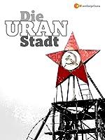 Die Uranstadt