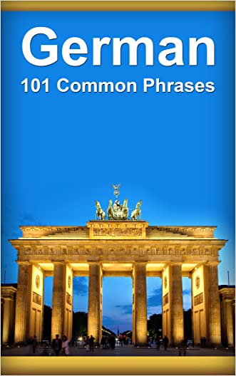German: 101 Common Phrases written by Alex Castle