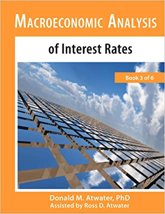 Macroeconomic Analysis of Interest Rates: (Book 3 of 6)